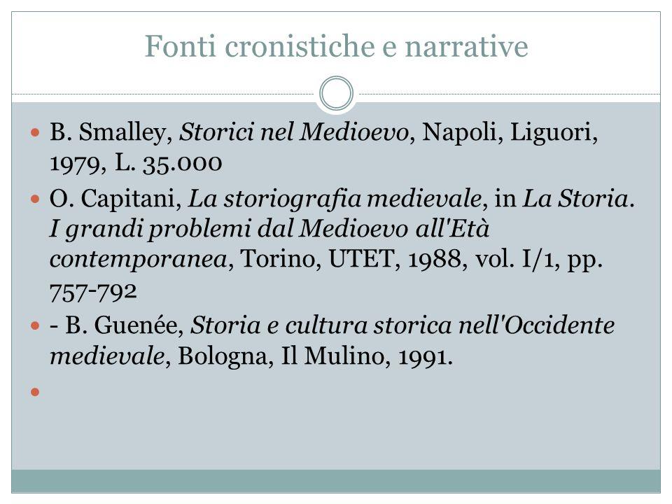Fonti cronistiche e narrative B.Smalley, Storici nel Medioevo, Napoli, Liguori, 1979, L.