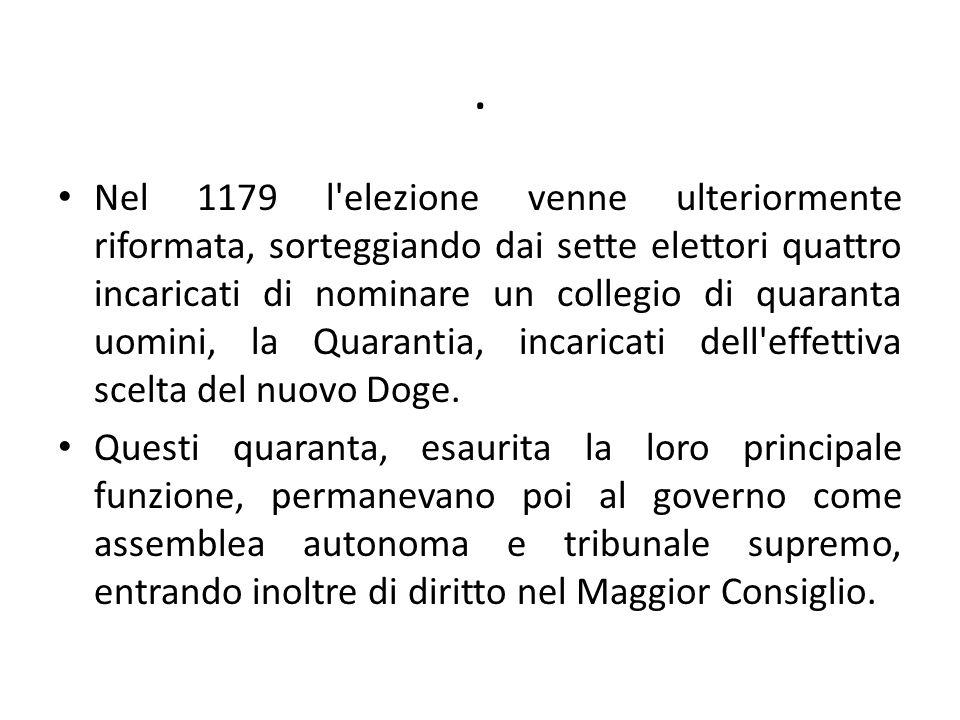 . Nel 1179 l'elezione venne ulteriormente riformata, sorteggiando dai sette elettori quattro incaricati di nominare un collegio di quaranta uomini, la