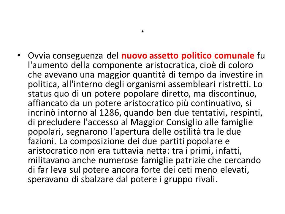 . Ovvia conseguenza del nuovo assetto politico comunale fu l'aumento della componente aristocratica, cioè di coloro che avevano una maggior quantità d