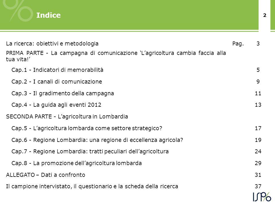 2 La ricerca: obiettivi e metodologiaPag.3 PRIMA PARTE - La campagna di comunicazione Lagricoltura cambia faccia alla tua vita! Cap.1 - Indicatori di