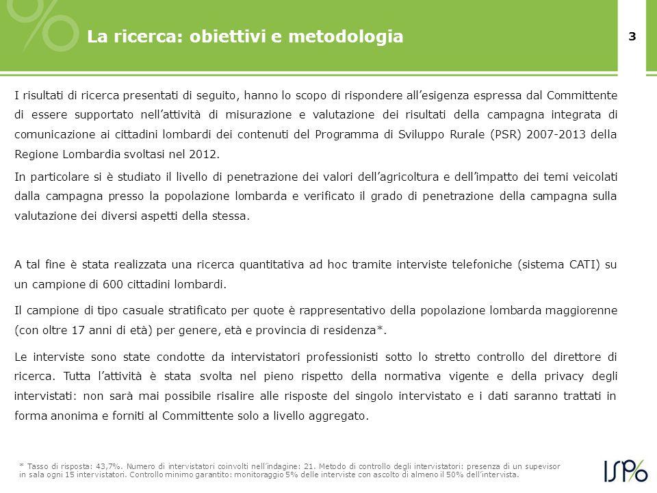 3 La ricerca: obiettivi e metodologia I risultati di ricerca presentati di seguito, hanno lo scopo di rispondere allesigenza espressa dal Committente