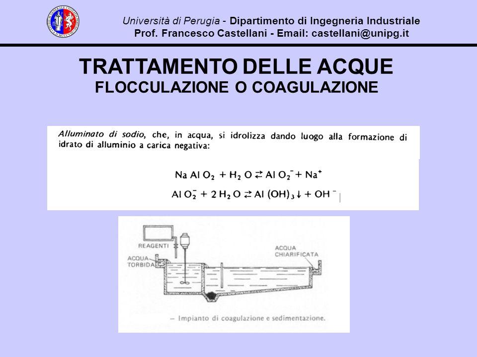 TRATTAMENTO DELLE ACQUE FLOCCULAZIONE O COAGULAZIONE Università di Perugia - Dipartimento di Ingegneria Industriale Prof.