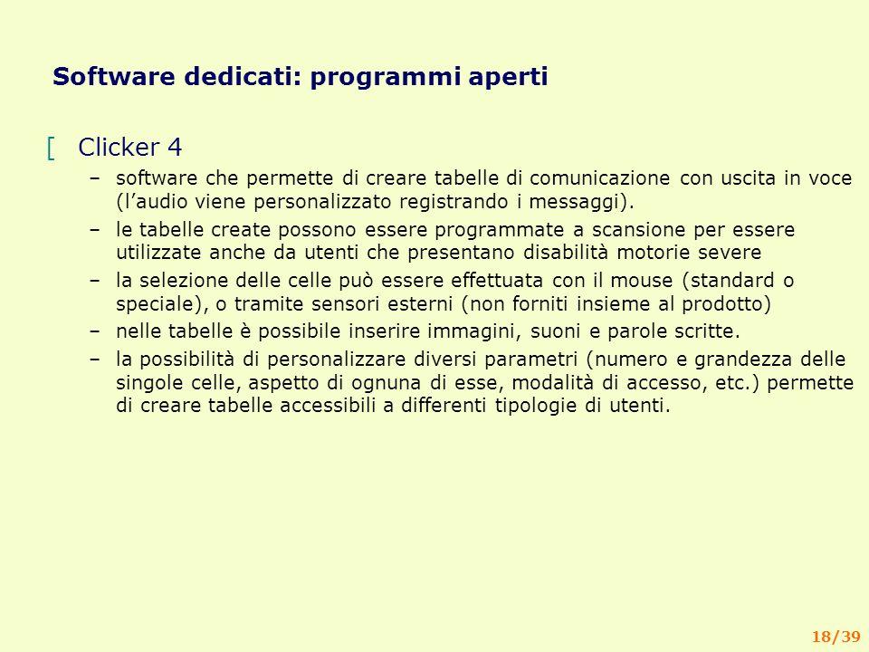 18/39 Software dedicati: programmi aperti [Clicker 4 –software che permette di creare tabelle di comunicazione con uscita in voce (laudio viene personalizzato registrando i messaggi).