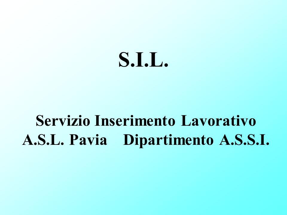 S.I.L. Servizio Inserimento Lavorativo A.S.L. Pavia Dipartimento A.S.S.I.