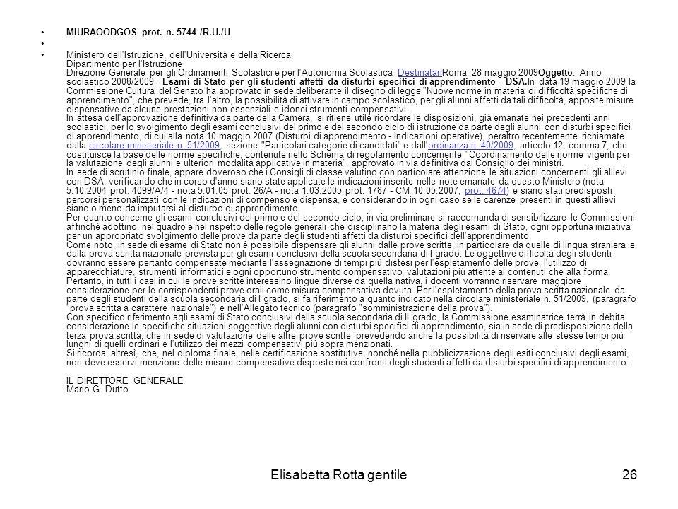 Elisabetta Rotta gentile26 MIURAOODGOS prot. n. 5744 /R.U./U Ministero dell'Istruzione, dell'Università e della Ricerca Dipartimento per l'Istruzione