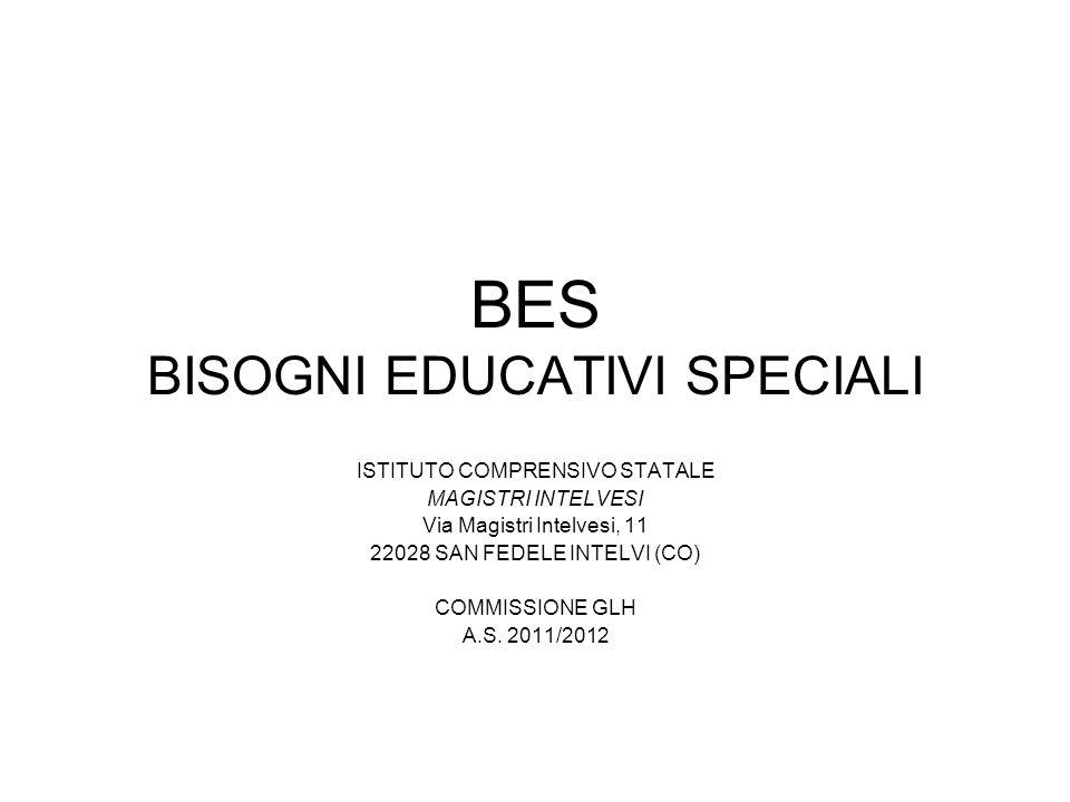 BES BISOGNI EDUCATIVI SPECIALI ISTITUTO COMPRENSIVO STATALE MAGISTRI INTELVESI Via Magistri Intelvesi, 11 22028 SAN FEDELE INTELVI (CO) COMMISSIONE GL