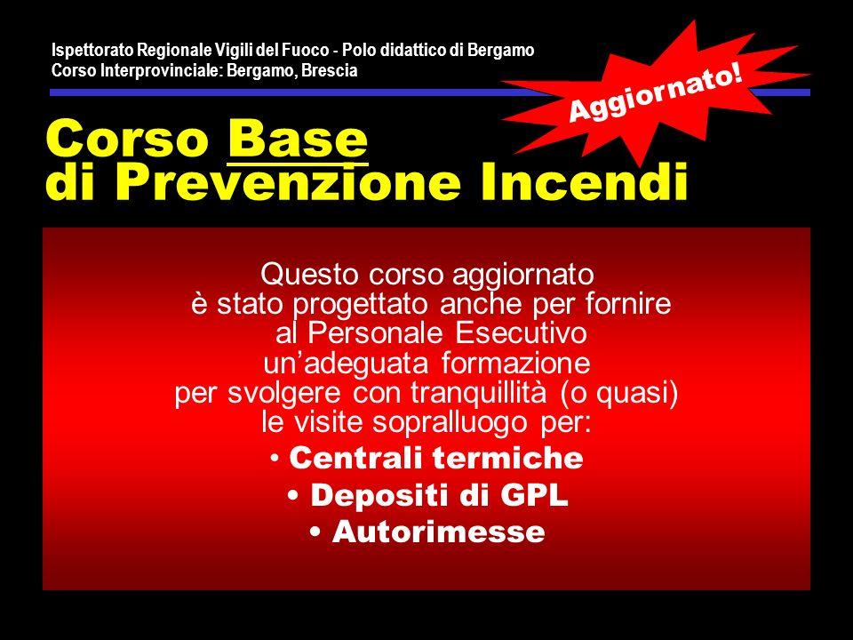Ispettorato Regionale Vigili del Fuoco - Polo didattico di Bergamo Corso Interprovinciale: Bergamo, Brescia Argomento: normativa verticale AUTORIMESSE a cura di P.I.