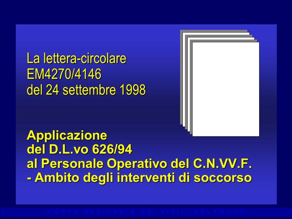 C O R P O N A Z I O N A L E D E I V I G I L I D E L F U O C O La lettera-circolare EM4270/4146 del 24 settembre 1998 Applicazione del D.L.vo 626/94 al