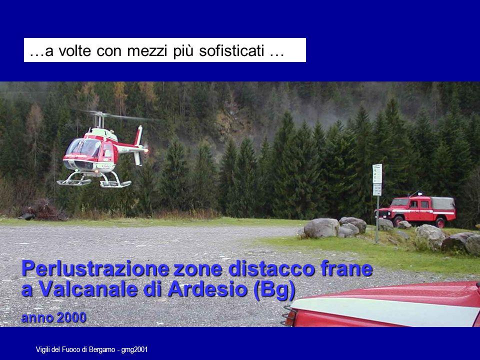 Vigili del Fuoco di Bergamo - gmg2001 …anche con lausilio di mezzi meccanici…