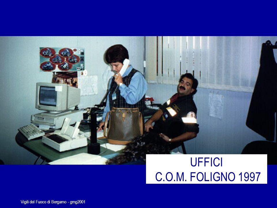 Vigili del Fuoco di Bergamo - gmg2001 SALA OPERATIVA C.O.M. FOLIGNO 1997