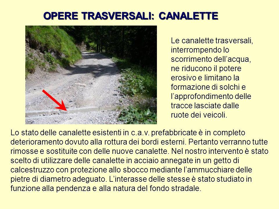 OPERE TRASVERSALI: CANALETTE Lo stato delle canalette esistenti in c.a.v. prefabbricate è in completo deterioramento dovuto alla rottura dei bordi est