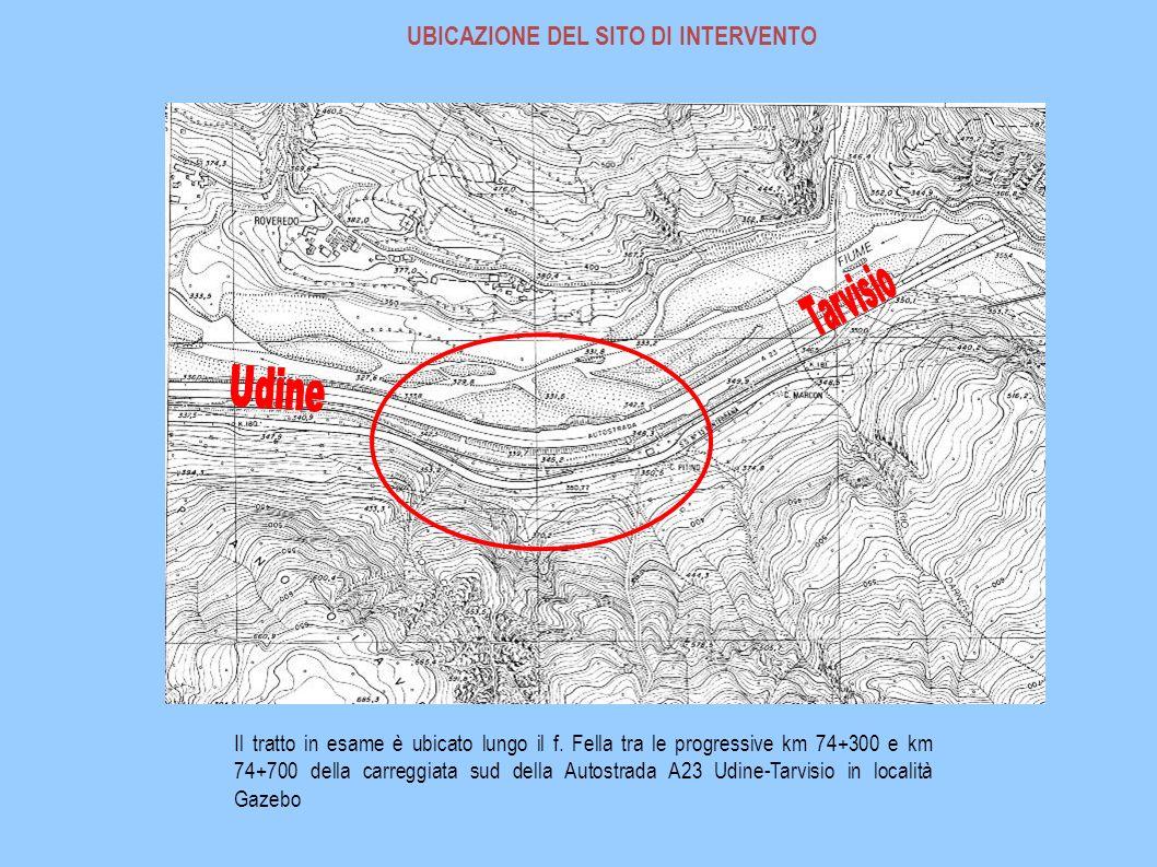 UBICAZIONE DEL SITO DI INTERVENTO Il tratto in esame è ubicato lungo il f. Fella tra le progressive km 74+300 e km 74+700 della carreggiata sud della