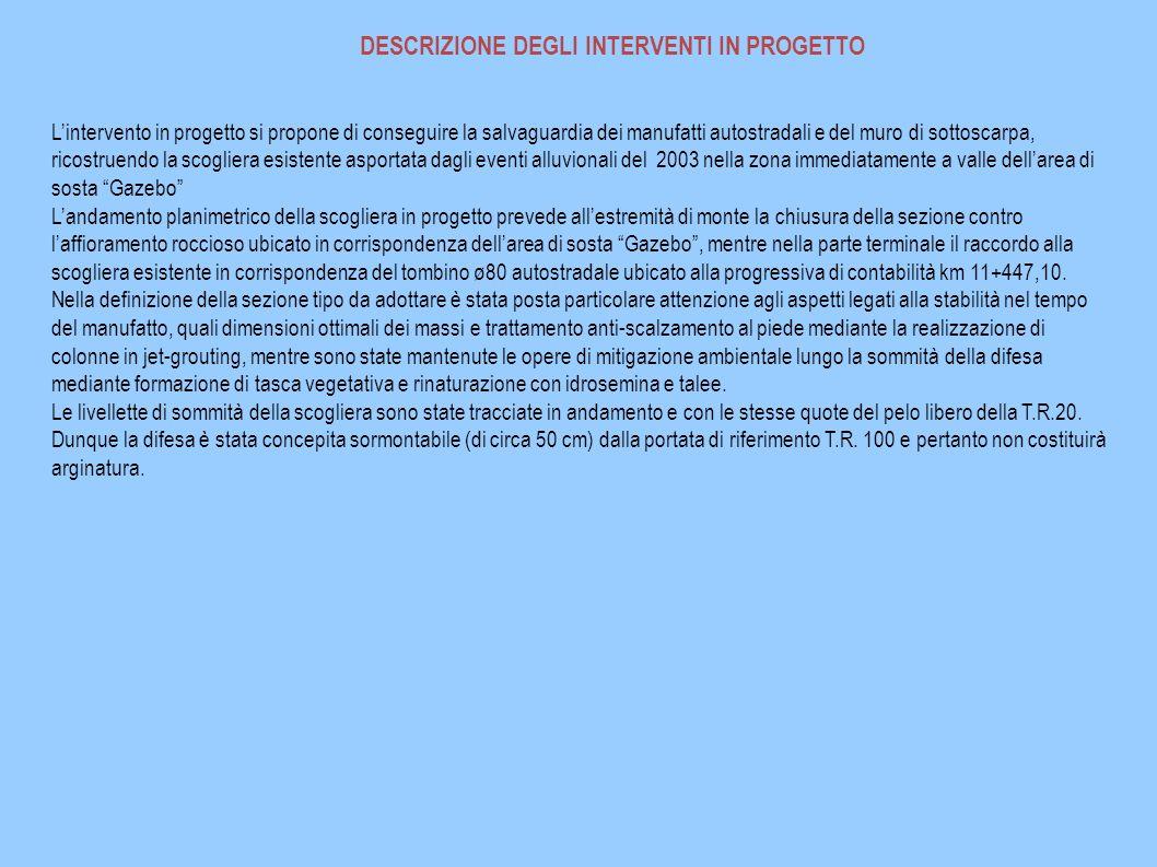 DESCRIZIONE DEGLI INTERVENTI IN PROGETTO Lintervento in progetto si propone di conseguire la salvaguardia dei manufatti autostradali e del muro di sot