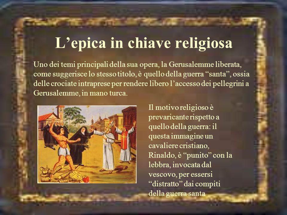 Lepica in chiave religiosa Uno dei temi principali della sua opera, la Gerusalemme liberata, come suggerisce lo stesso titolo, è quello della guerra s