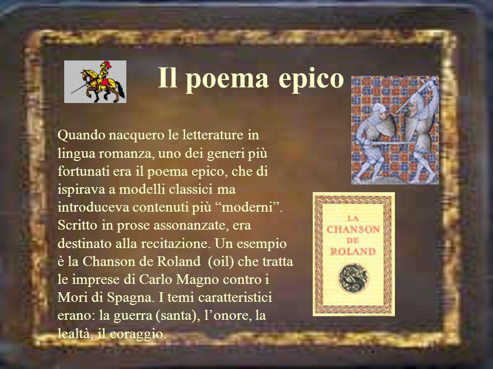 Il poema epico Quando nacquero le letterature in lingua romanza, uno dei generi più fortunati era il poema epico, che di ispirava a modelli classici m