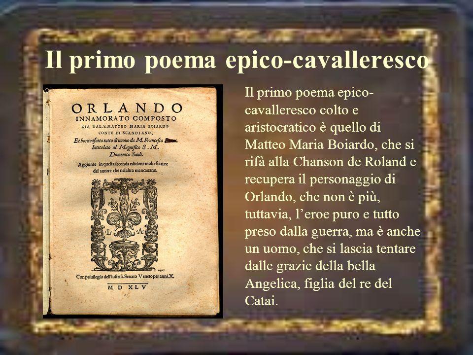 LOrlando Furioso Lopera di Boiardo era rimasta incompiuta.