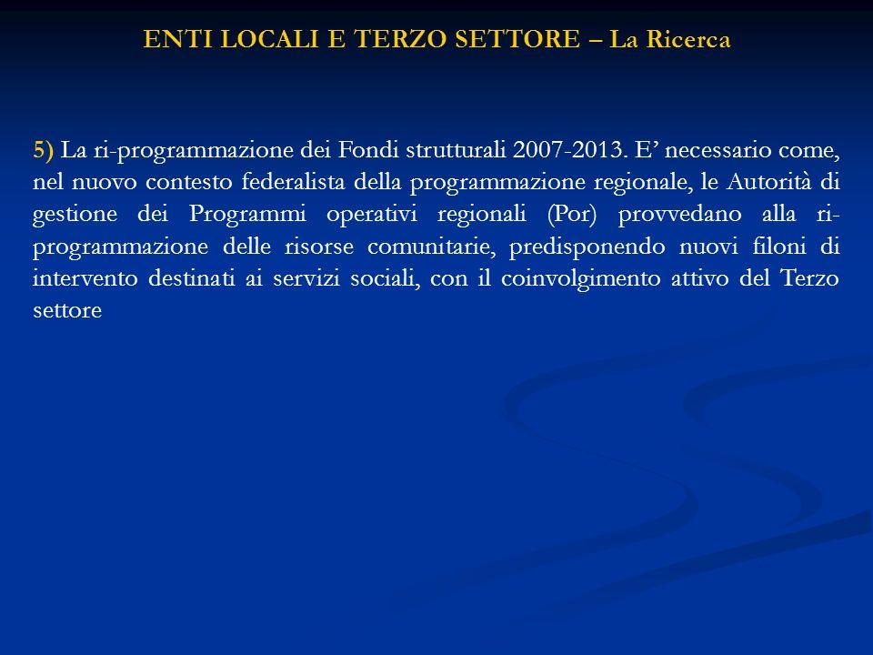 ENTI LOCALI E TERZO SETTORE – La Ricerca 5) La ri-programmazione dei Fondi strutturali 2007-2013.