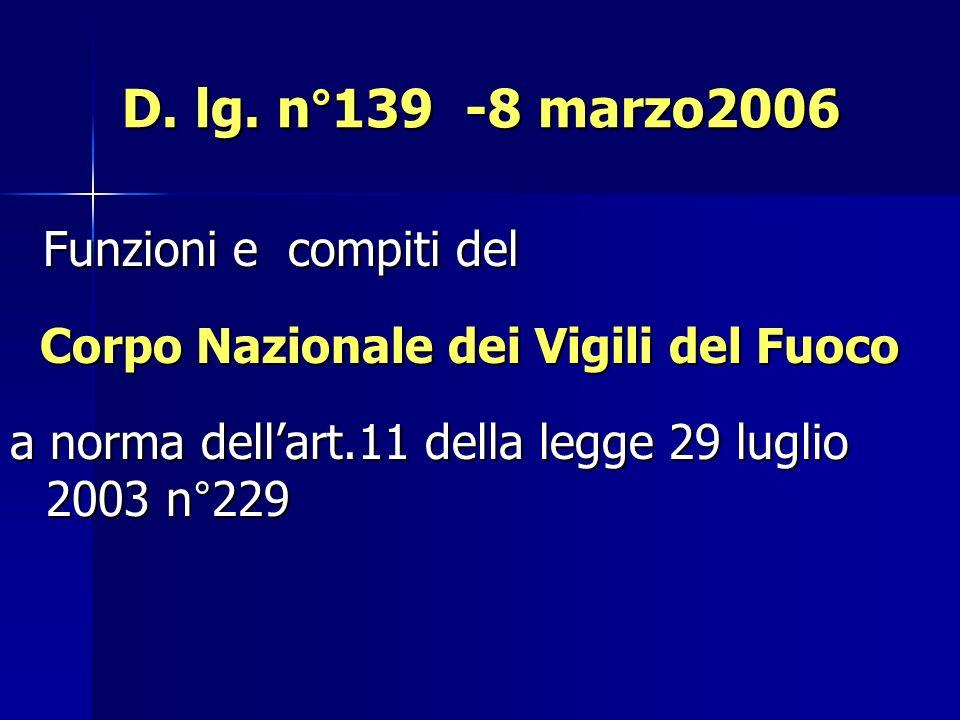 D. lg. n°139 -8 marzo2006 Funzioni e compiti del Funzioni e compiti del Corpo Nazionale dei Vigili del Fuoco Corpo Nazionale dei Vigili del Fuoco a no