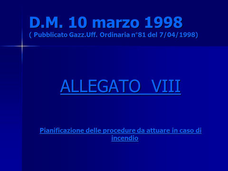 D.M. 10 marzo 1998 ( Pubblicato Gazz.Uff. Ordinaria n°81 del 7/04/1998) ALLEGATO VIII Pianificazione delle procedure da attuare in caso di incendio