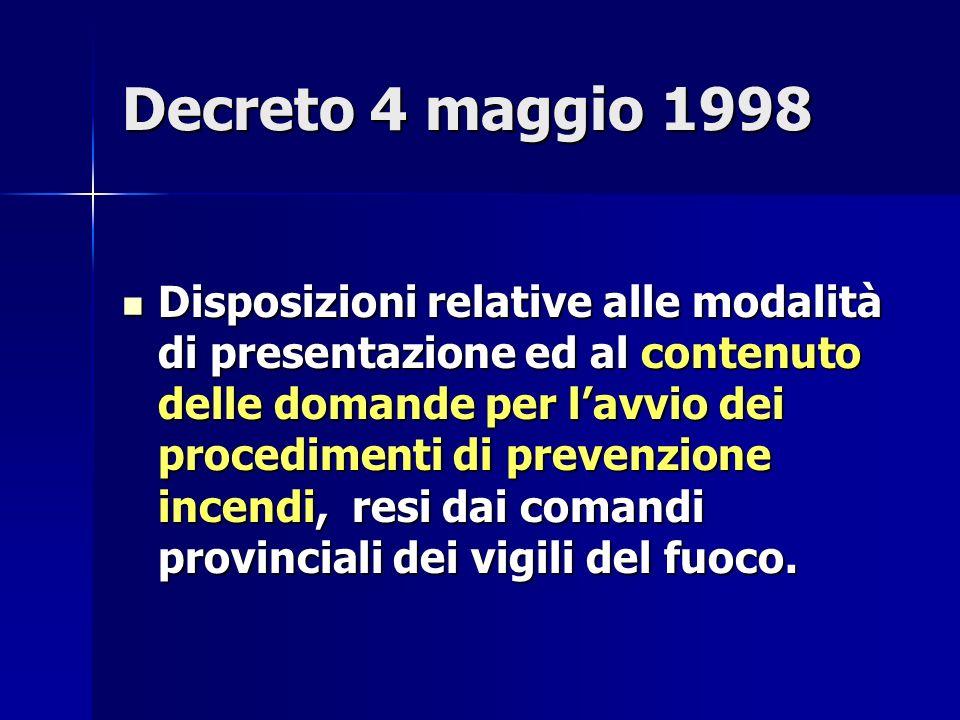 Decreto 4 maggio 1998 Disposizioni relative alle modalità di presentazione ed al contenuto delle domande per lavvio dei procedimenti di prevenzione in