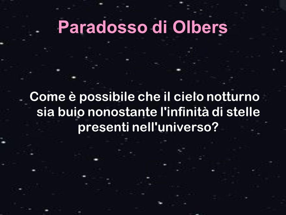La spiegazione del paradosso di Olbers si basa sulle nuove teorie cosmologiche: L espansione dell universo : la velocita a cui una galassia (con le sue stelle) si allontana dalla Via Lattea (la nostra galassia) e proporzionale alla sua distanza da essa.