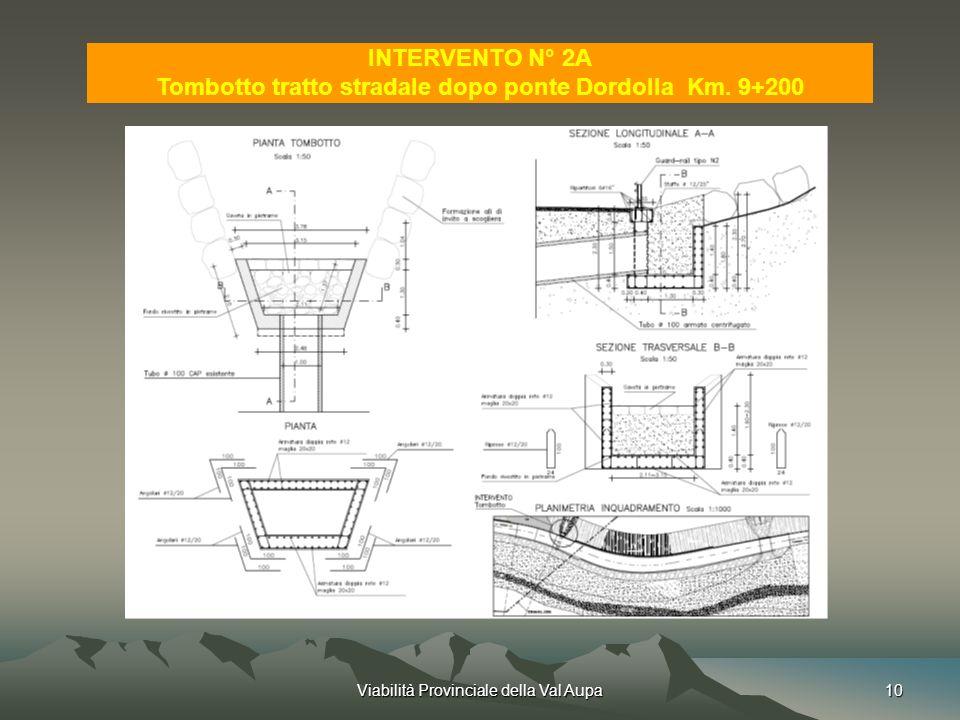 Viabilità Provinciale della Val Aupa10 INTERVENTO N° 2A Tombotto tratto stradale dopo ponte Dordolla Km.