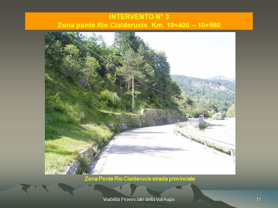Viabilità Provinciale della Val Aupa11 INTERVENTO N° 3 Zona ponte Rio Cialderucis Km.