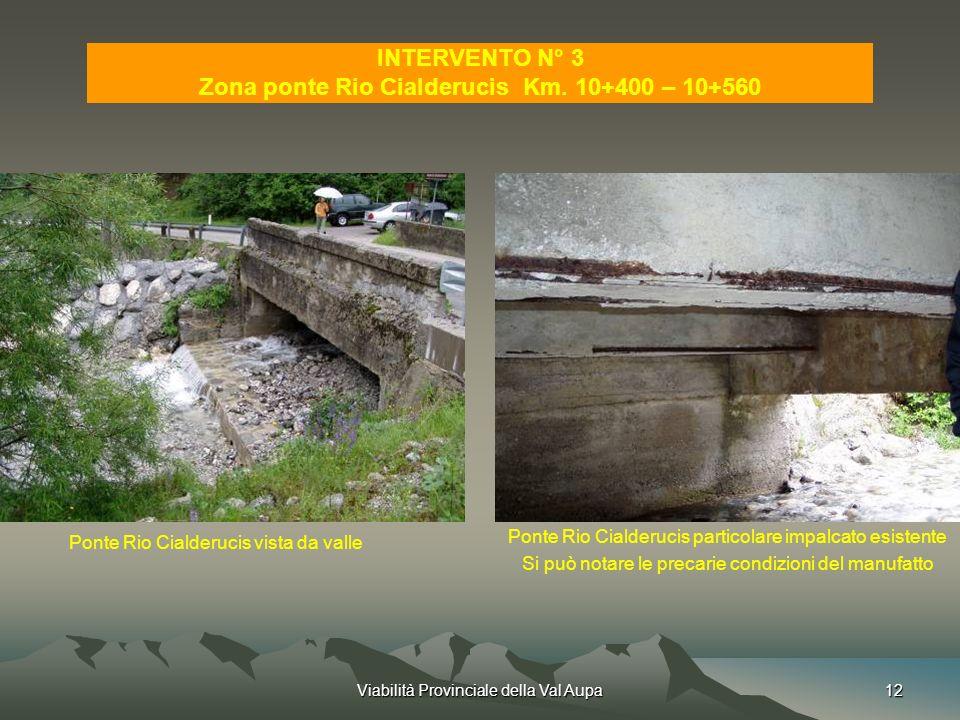 Viabilità Provinciale della Val Aupa12 INTERVENTO N° 3 Zona ponte Rio Cialderucis Km.