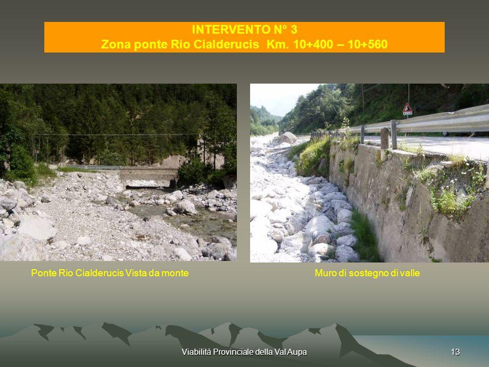 Viabilità Provinciale della Val Aupa13 INTERVENTO N° 3 Zona ponte Rio Cialderucis Km.