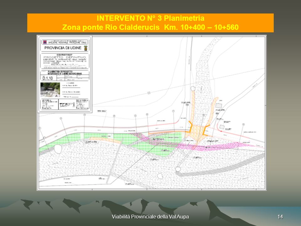 Viabilità Provinciale della Val Aupa14 INTERVENTO N° 3 Planimetria Zona ponte Rio Cialderucis Km.