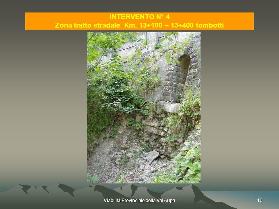 Viabilità Provinciale della Val Aupa16 INTERVENTO N° 4 Zona tratto stradale Km.