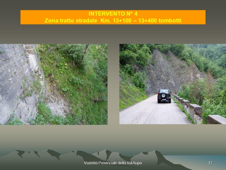 Viabilità Provinciale della Val Aupa17 INTERVENTO N° 4 Zona tratto stradale Km.