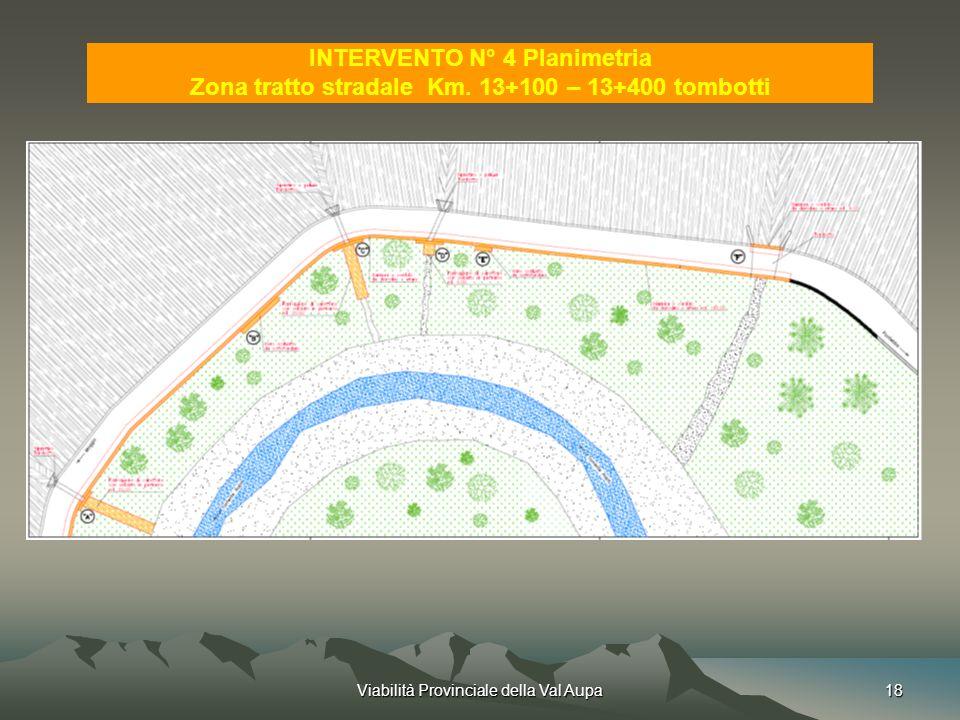 Viabilità Provinciale della Val Aupa18 INTERVENTO N° 4 Planimetria Zona tratto stradale Km.