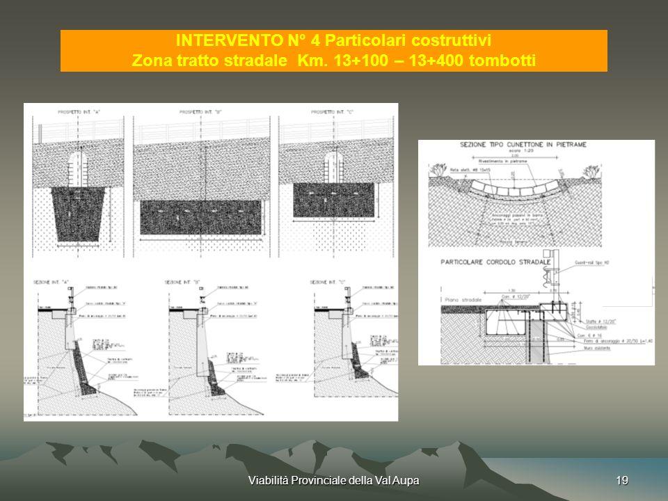 Viabilità Provinciale della Val Aupa19 INTERVENTO N° 4 Particolari costruttivi Zona tratto stradale Km.