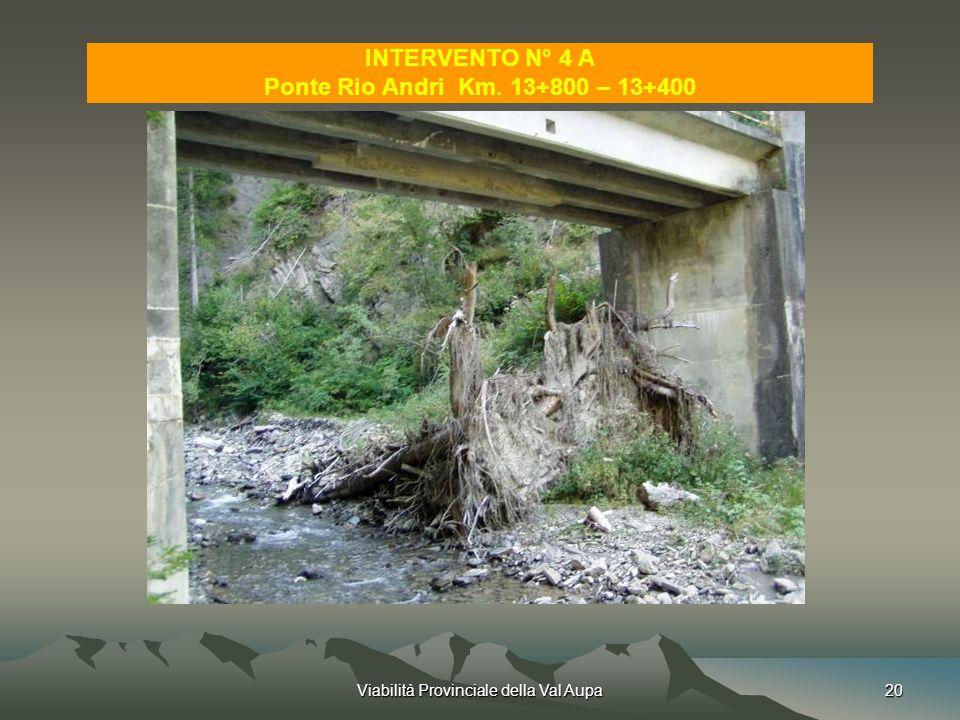 Viabilità Provinciale della Val Aupa20 INTERVENTO N° 4 A Ponte Rio Andri Km. 13+800 – 13+400