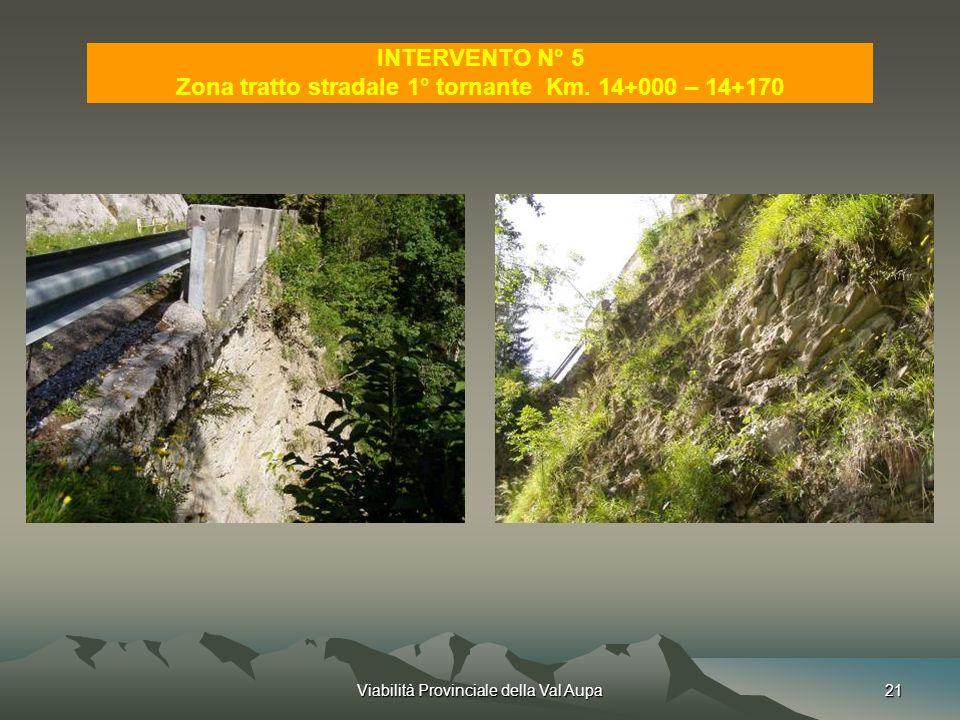Viabilità Provinciale della Val Aupa21 INTERVENTO N° 5 Zona tratto stradale 1° tornante Km.