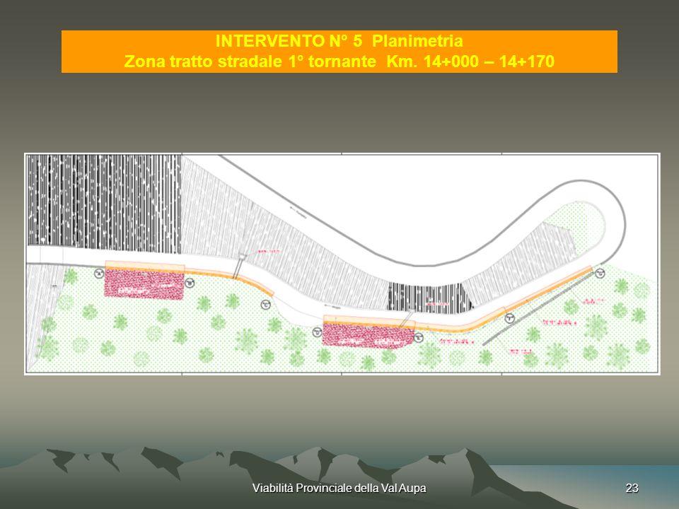 Viabilità Provinciale della Val Aupa23 INTERVENTO N° 5 Planimetria Zona tratto stradale 1° tornante Km.