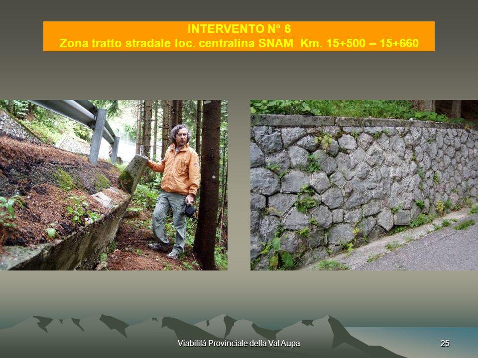 Viabilità Provinciale della Val Aupa25 INTERVENTO N° 6 Zona tratto stradale loc.