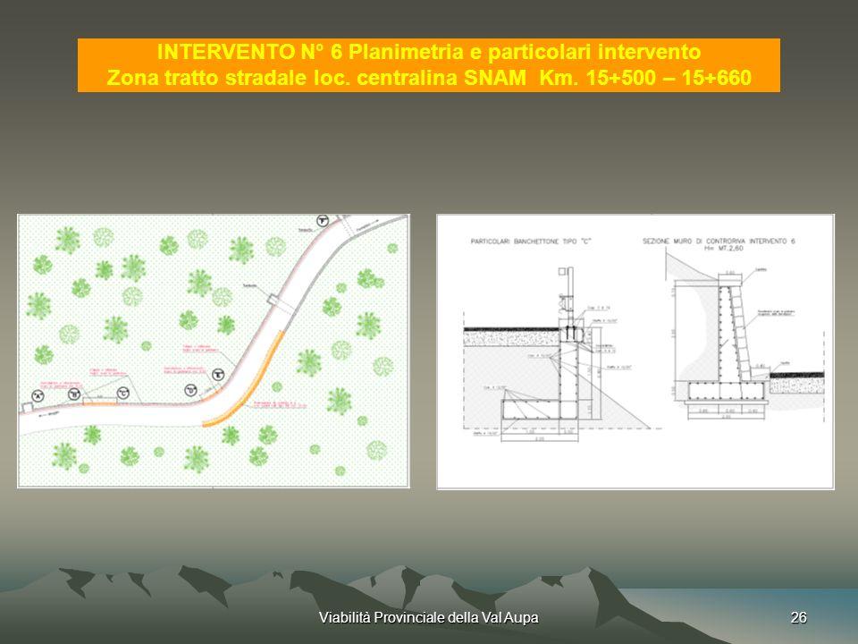 Viabilità Provinciale della Val Aupa26 INTERVENTO N° 6 Planimetria e particolari intervento Zona tratto stradale loc.