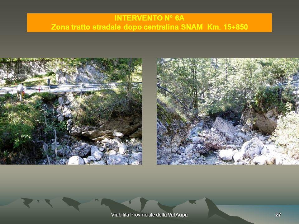 Viabilità Provinciale della Val Aupa27 INTERVENTO N° 6A Zona tratto stradale dopo centralina SNAM Km.