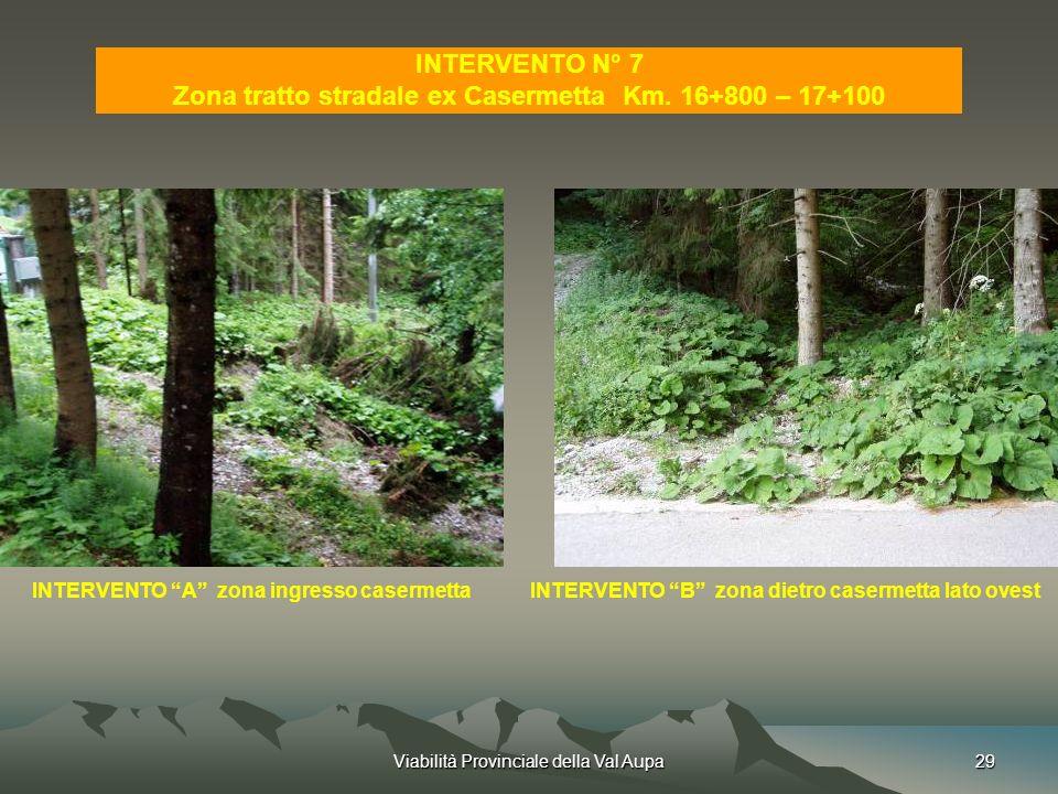 Viabilità Provinciale della Val Aupa29 INTERVENTO N° 7 Zona tratto stradale ex Casermetta Km.
