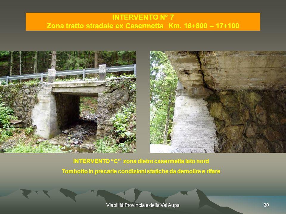 Viabilità Provinciale della Val Aupa30 INTERVENTO N° 7 Zona tratto stradale ex Casermetta Km.