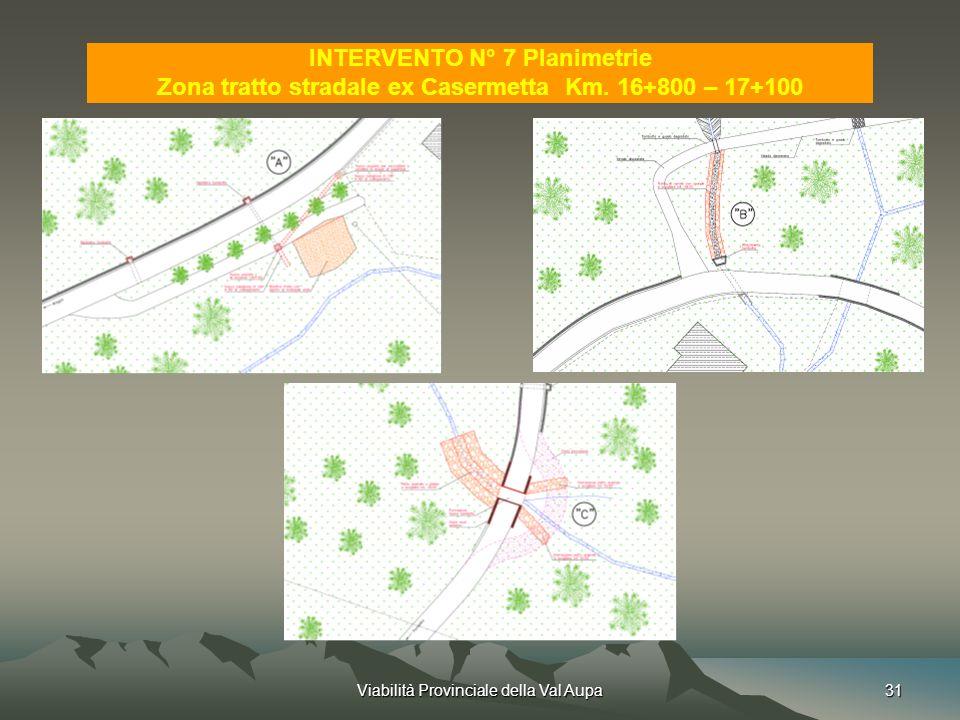 Viabilità Provinciale della Val Aupa31 INTERVENTO N° 7 Planimetrie Zona tratto stradale ex Casermetta Km.