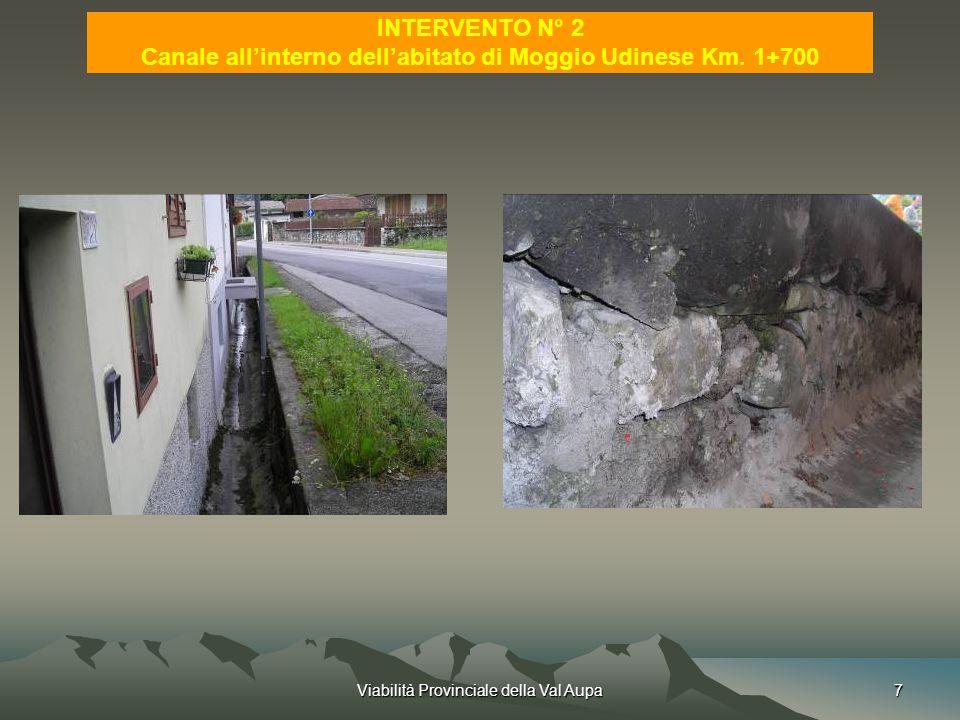 Viabilità Provinciale della Val Aupa7 INTERVENTO N° 2 Canale allinterno dellabitato di Moggio Udinese Km.