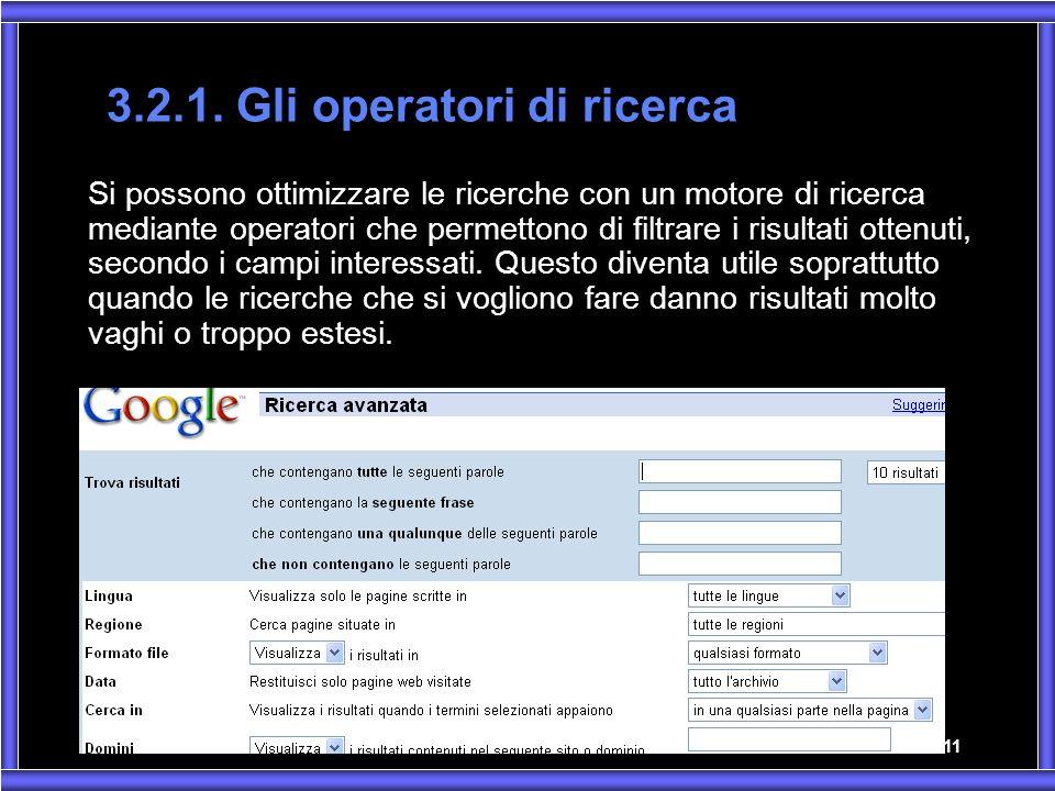 4 B/INF 2007-08 11 3.2.1. Gli operatori di ricerca Si possono ottimizzare le ricerche con un motore di ricerca mediante operatori che permettono di fi