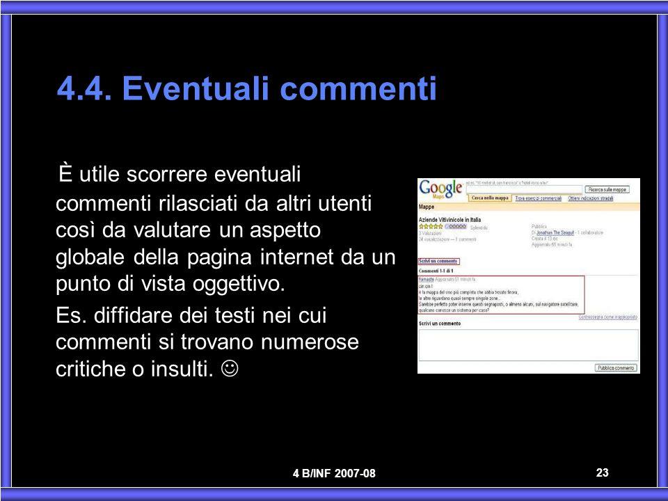 4 B/INF 2007-08 23 4.4. Eventuali commenti È utile scorrere eventuali commenti rilasciati da altri utenti così da valutare un aspetto globale della pa