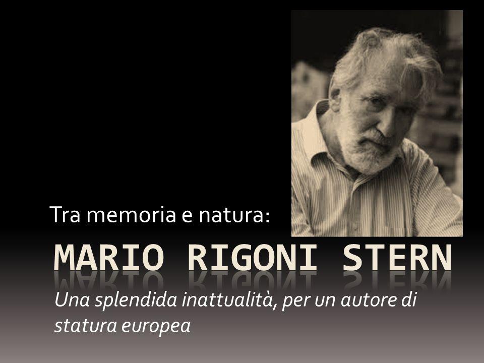 Tra memoria e natura: Una splendida inattualità, per un autore di statura europea