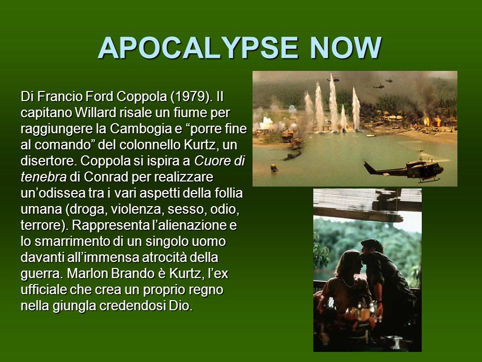 APOCALYPSE NOW Di Francio Ford Coppola (1979). Il capitano Willard risale un fiume per raggiungere la Cambogia e porre fine al comando del colonnello