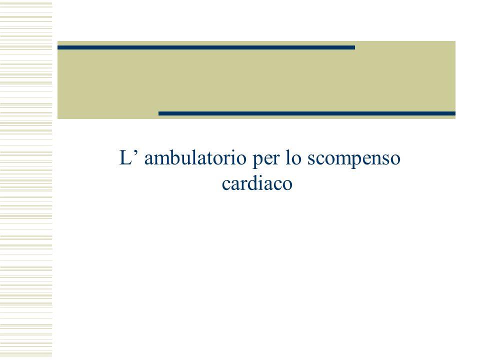 L ambulatorio per lo scompenso cardiaco