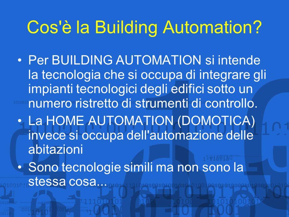 Cos'è la Building Automation? Per BUILDING AUTOMATION si intende la tecnologia che si occupa di integrare gli impianti tecnologici degli edifici sotto
